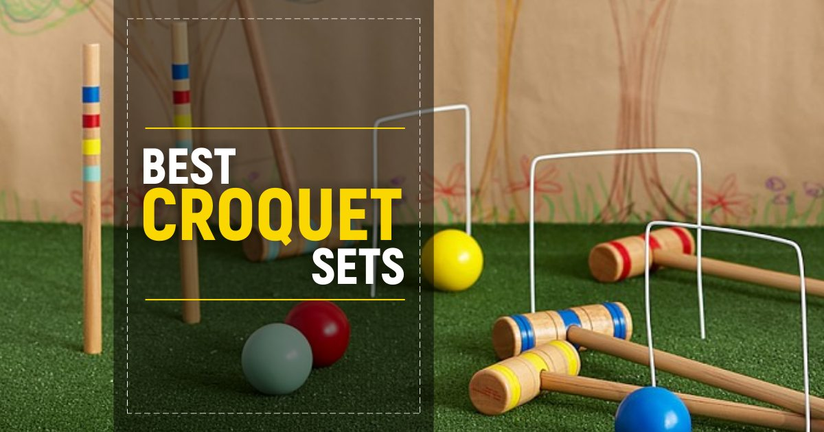 Best Croquet Sets To Get An Unmatched Fun