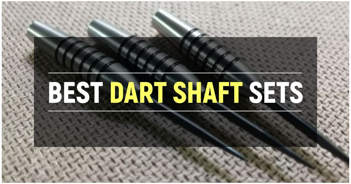 Best Dart Shaft Sets For A Perfect Game
