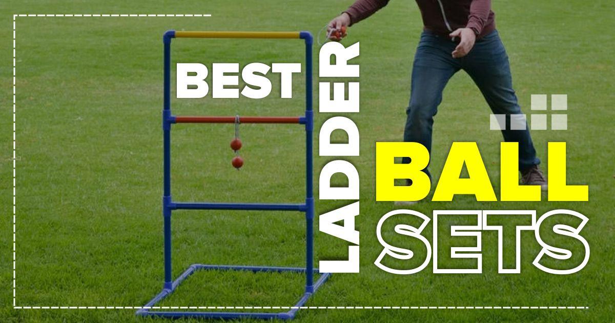 Best Ladder Ball Sets
