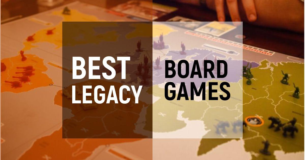 Best Legacy Board Games