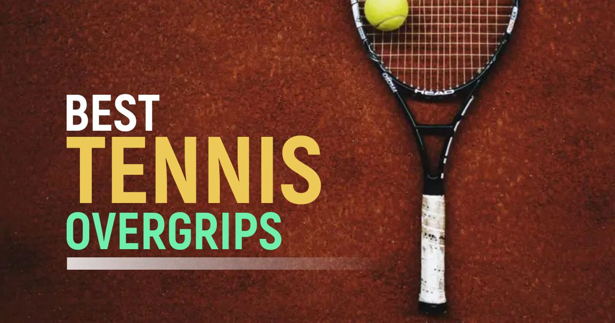 Best Tennis Overgrips