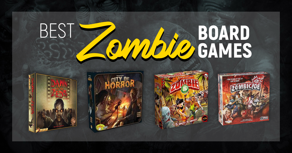 Best Zombie Board Games You Will Love