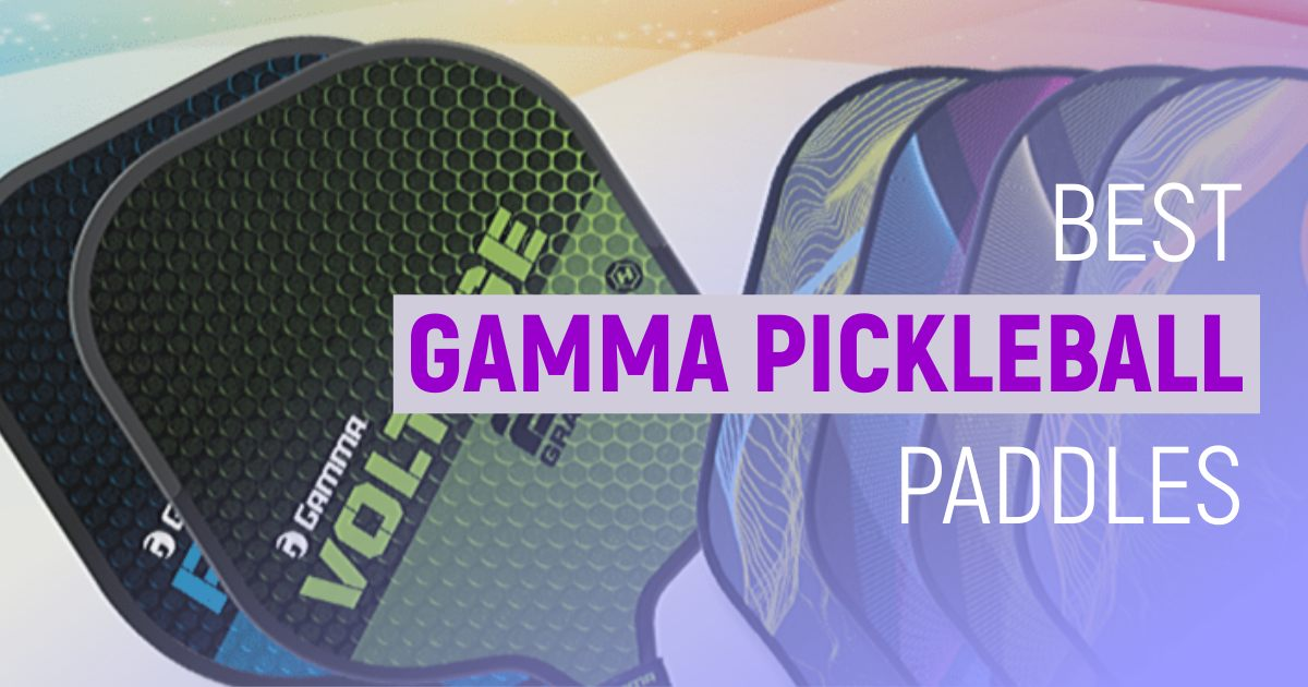 Best Gamma Pickleball Paddles To Try This Year