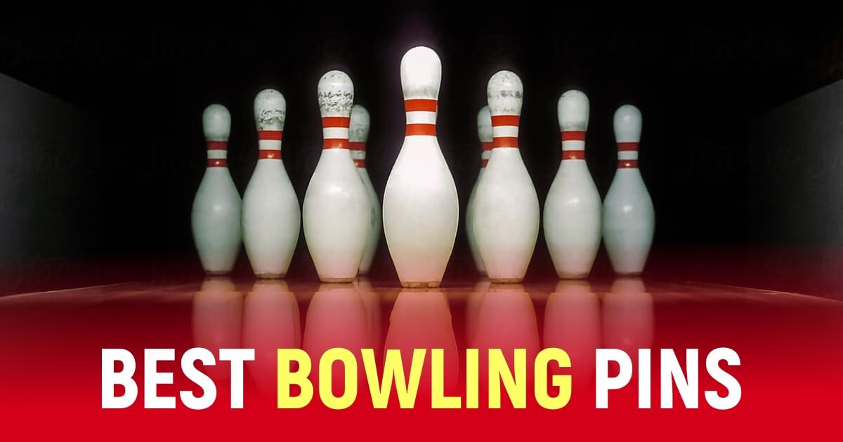 7 Best Bowling Pins To Have Unmatched Performance
