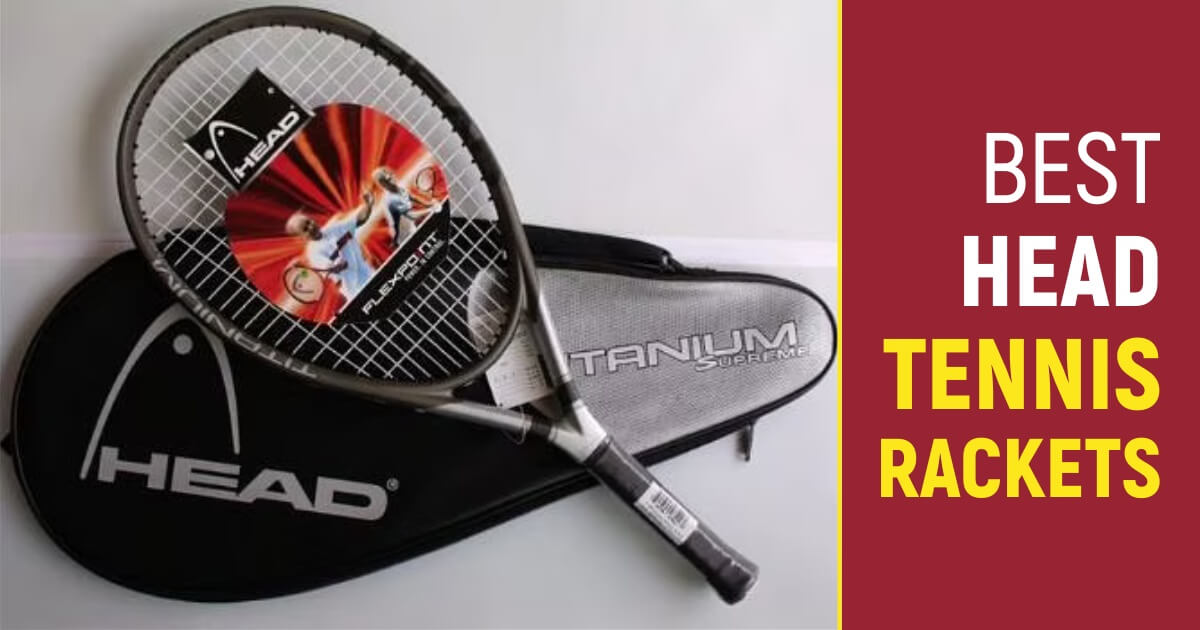 Best Head Tennis Rackets For Unmatched Performance