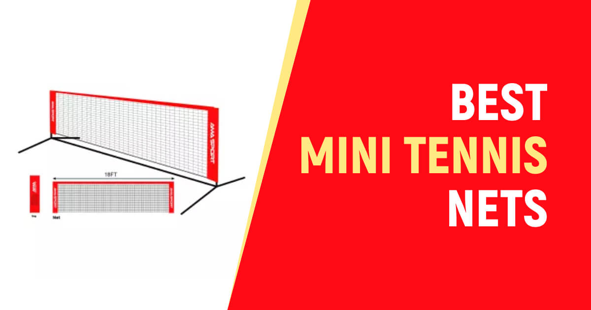 Best Mini Tennis Nets For Your Beautiful Court