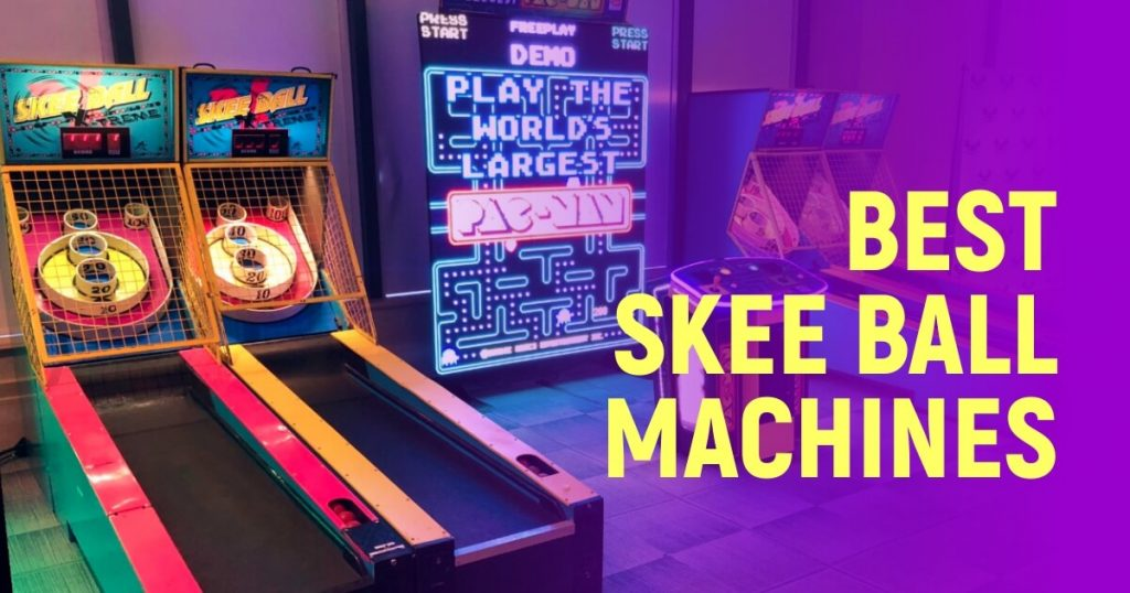 Best Skee Ball Machines To Try This Year