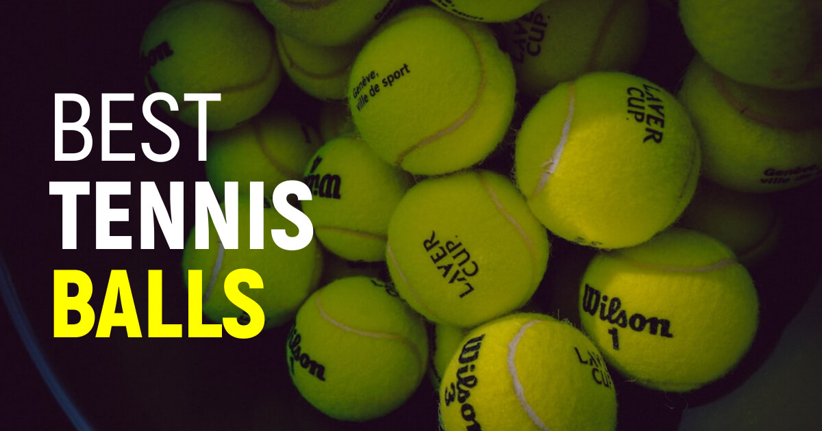 Best Tennis Balls To Get Unmatched Performance