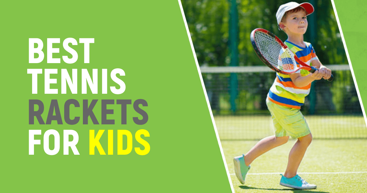 Best Tennis Rackets For Kids And Toddlers This Year