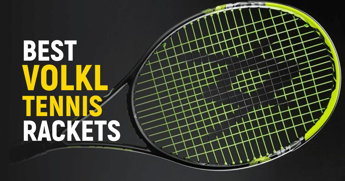 Best Volkl Tennis Rackets Under Every Budget