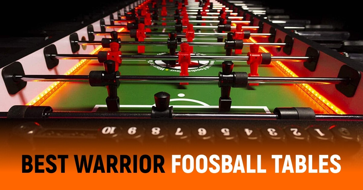 Best Warrior Foosball Tables To Try This Year