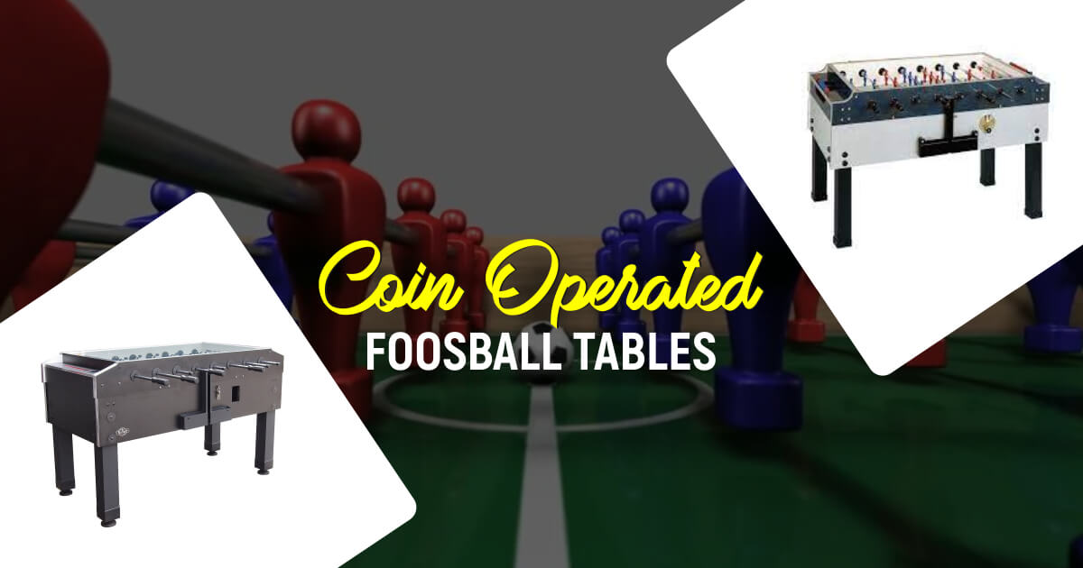 Most Amazing Coin-Operated Foosball Tables