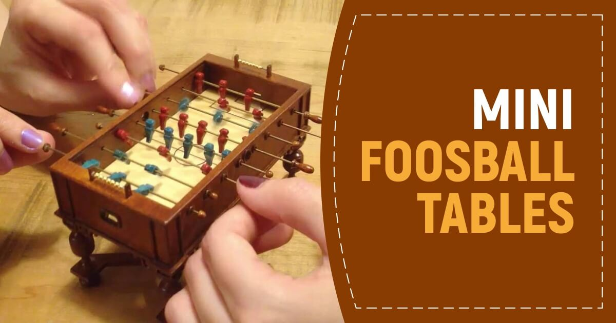 Most Amazing Mini Foosball Tables For Best Portability