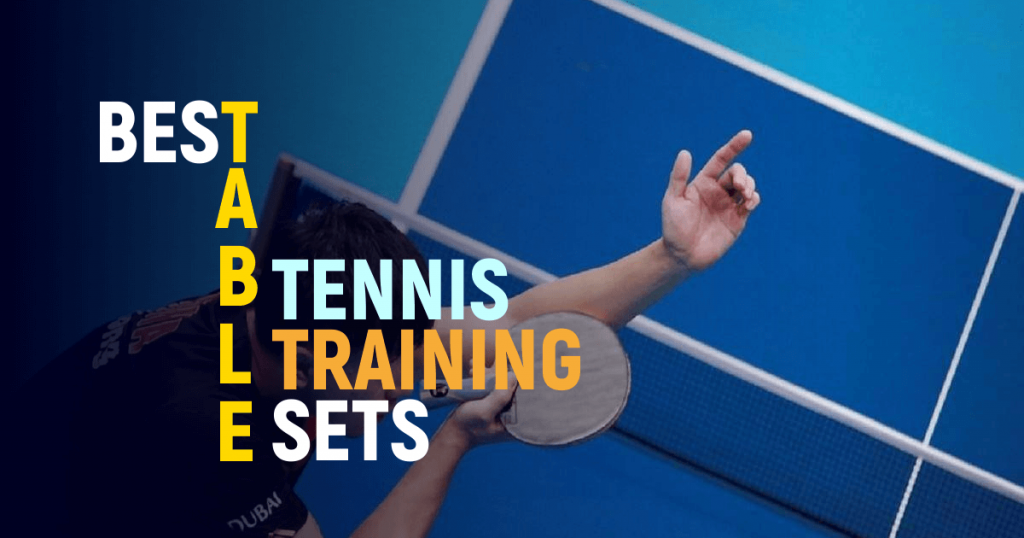 Best Table Tennis Training Sets to Try This Year