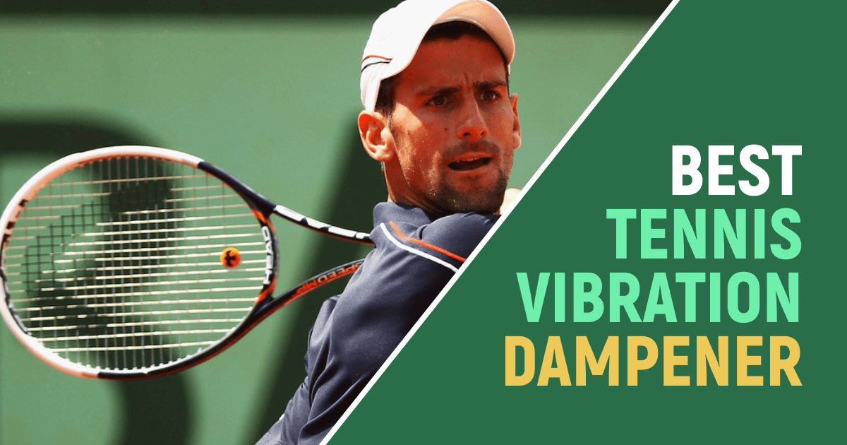 Best Tennis Vibration Dampener For Pro Players