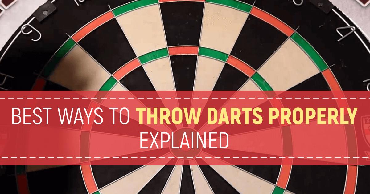 Ways to throw darts properly