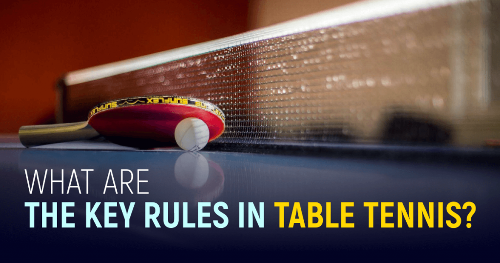 Key Rules In Table Tennis