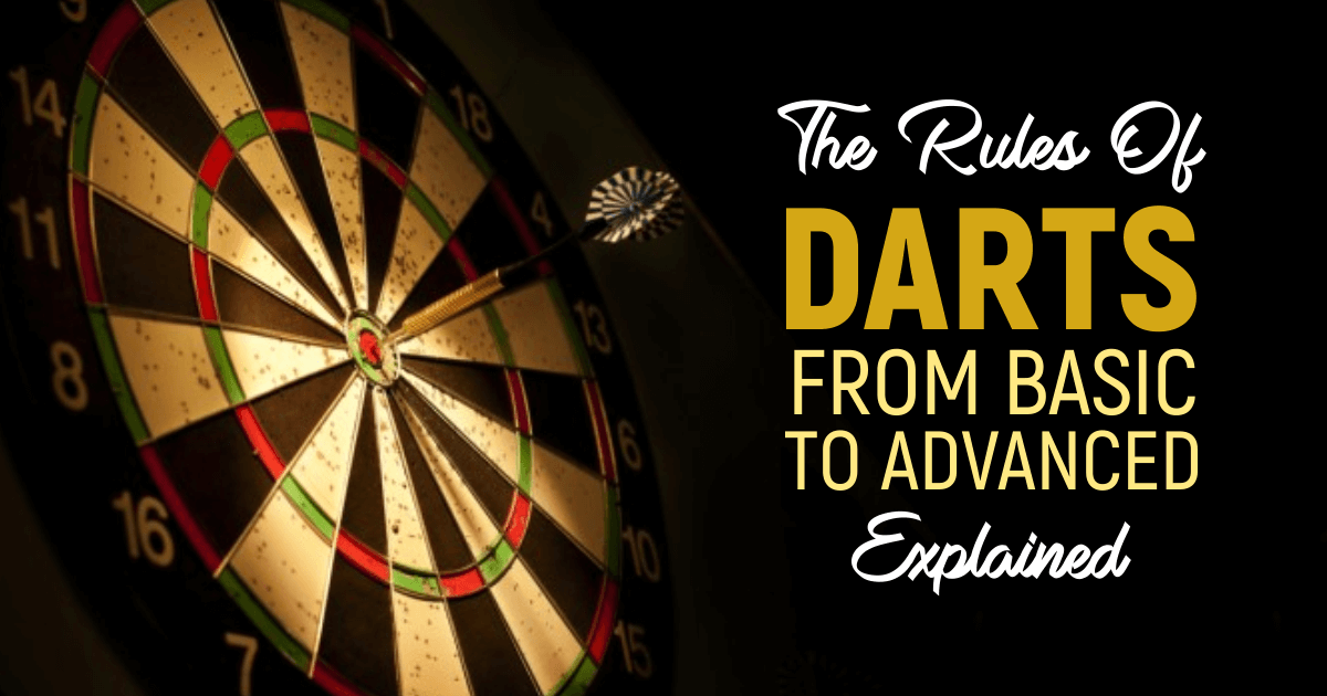 The Rules Of Darts From Basic To Advanced