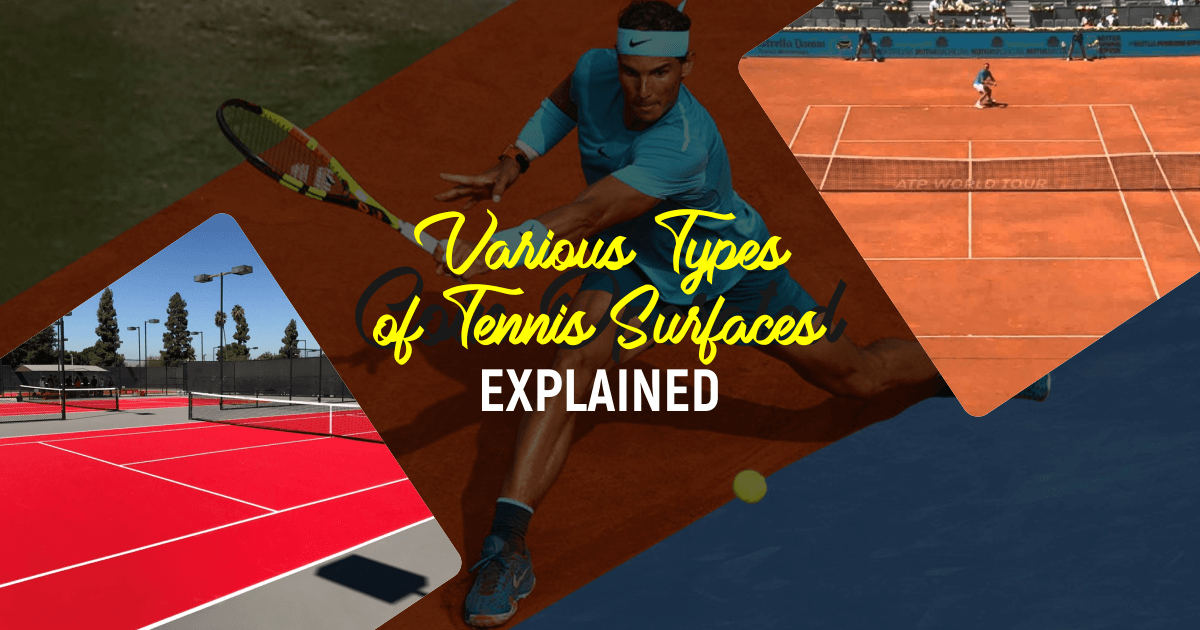 Various types of tennis surfaces - Explained