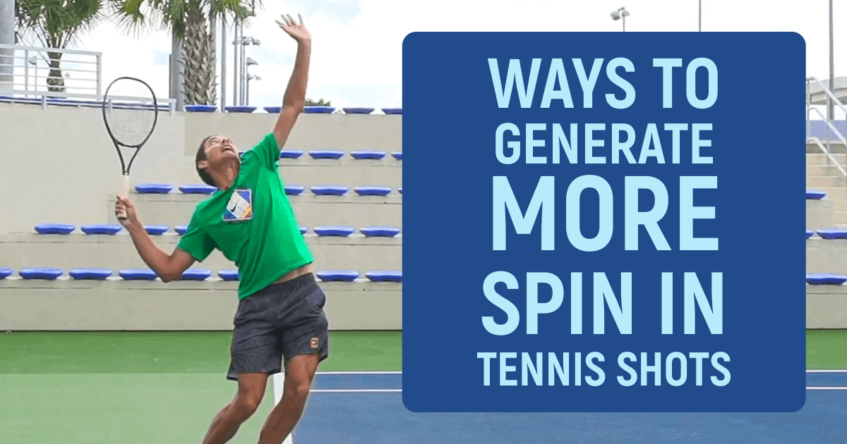Ways to generate more spin in tennis shots