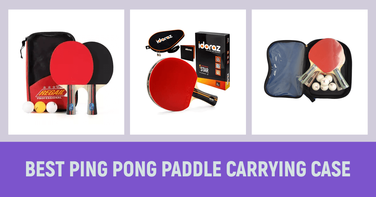 Best Ping Pong Paddle Carrying Case