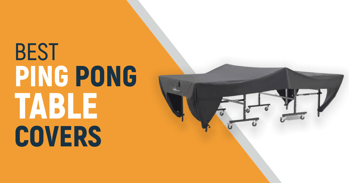 Best Ping Pong Table Covers