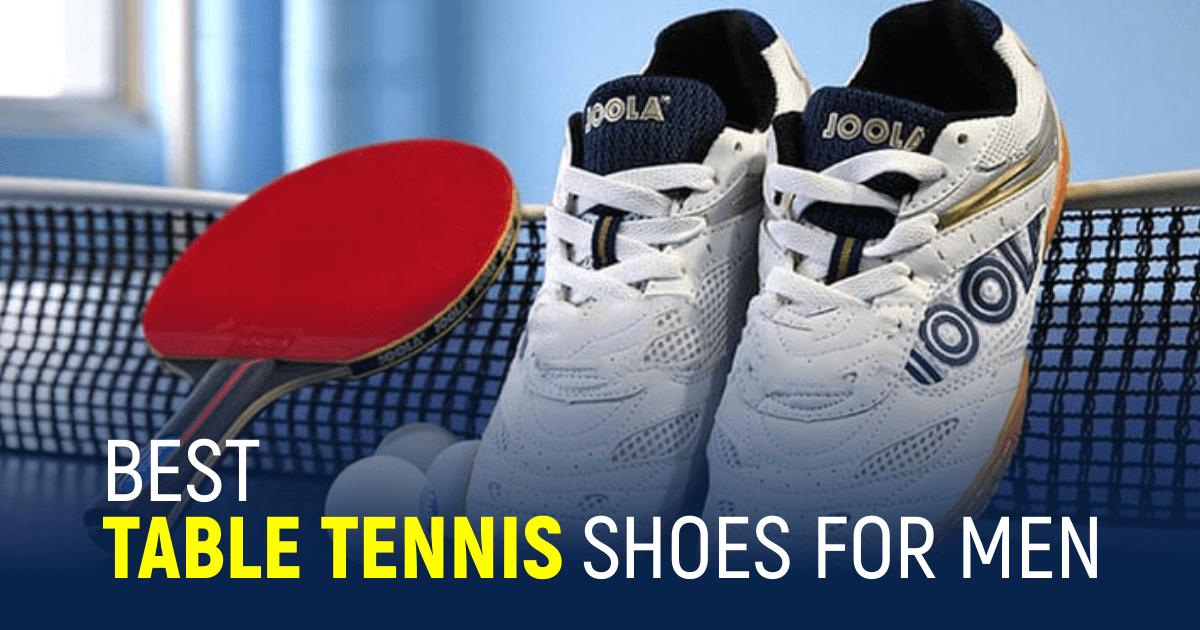 Best Table Tennis Shoes For Men