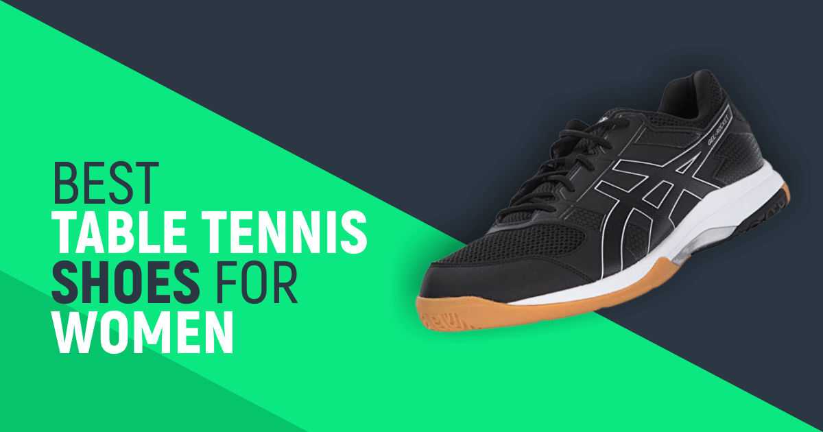 Best Table Tennis Shoes For women