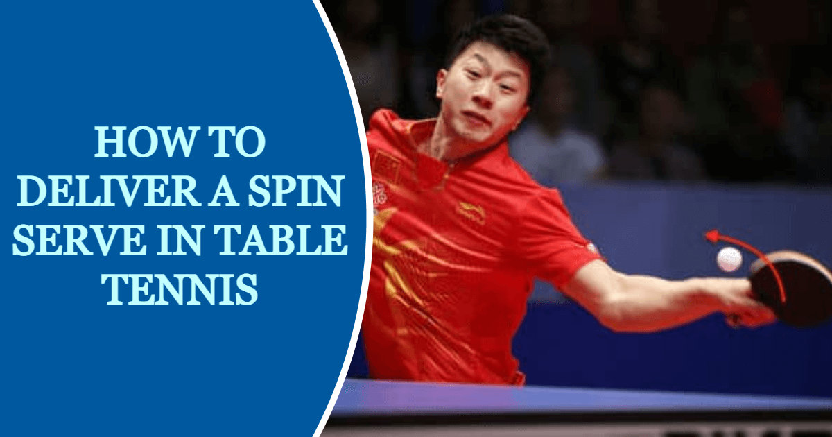 How To Spin Serve In Table Tennis