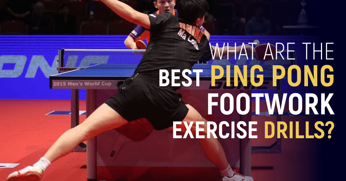 What Are The Best Ping Pong Footwork Exercise Drills